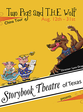 《Two Pigs and T.H.E. Wolf》by Storybook Theatre of Texas