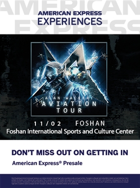 Alan Walker: Aviation Tour Live in Foshan 2019 — American Express Exclusive Ticketing Channel