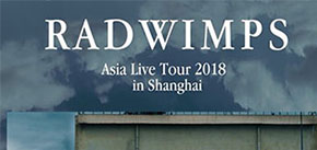 RADWIMPS Asia Live Tour 2018 in Shanghai
